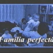 Ep. 01 – Familia perfectă