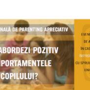 Sesiune Națională de Parenting Apreciativ: Cum Abordăm Pozitiv Comportamentele Copilului?